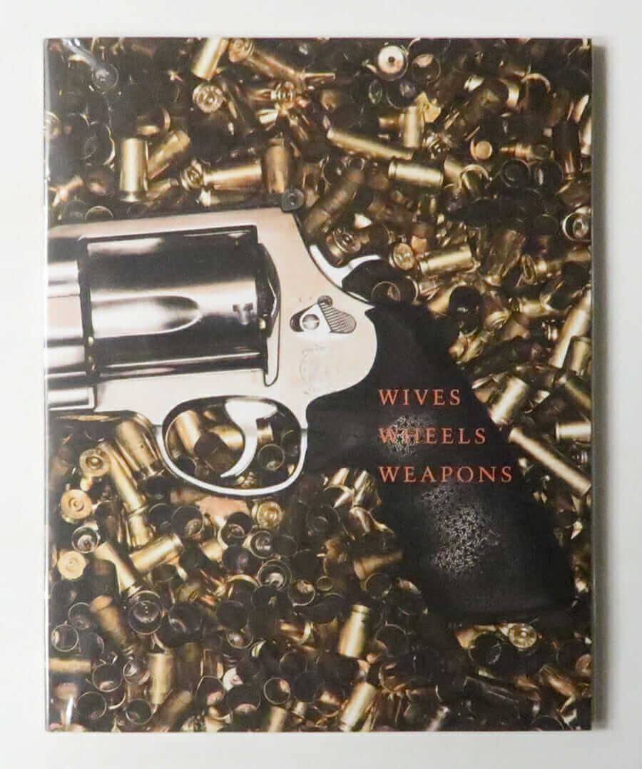 Bright Shiny Morning: Wives Wheels Weapons (sc) | James Frey, Photographs by Terry Richardson
