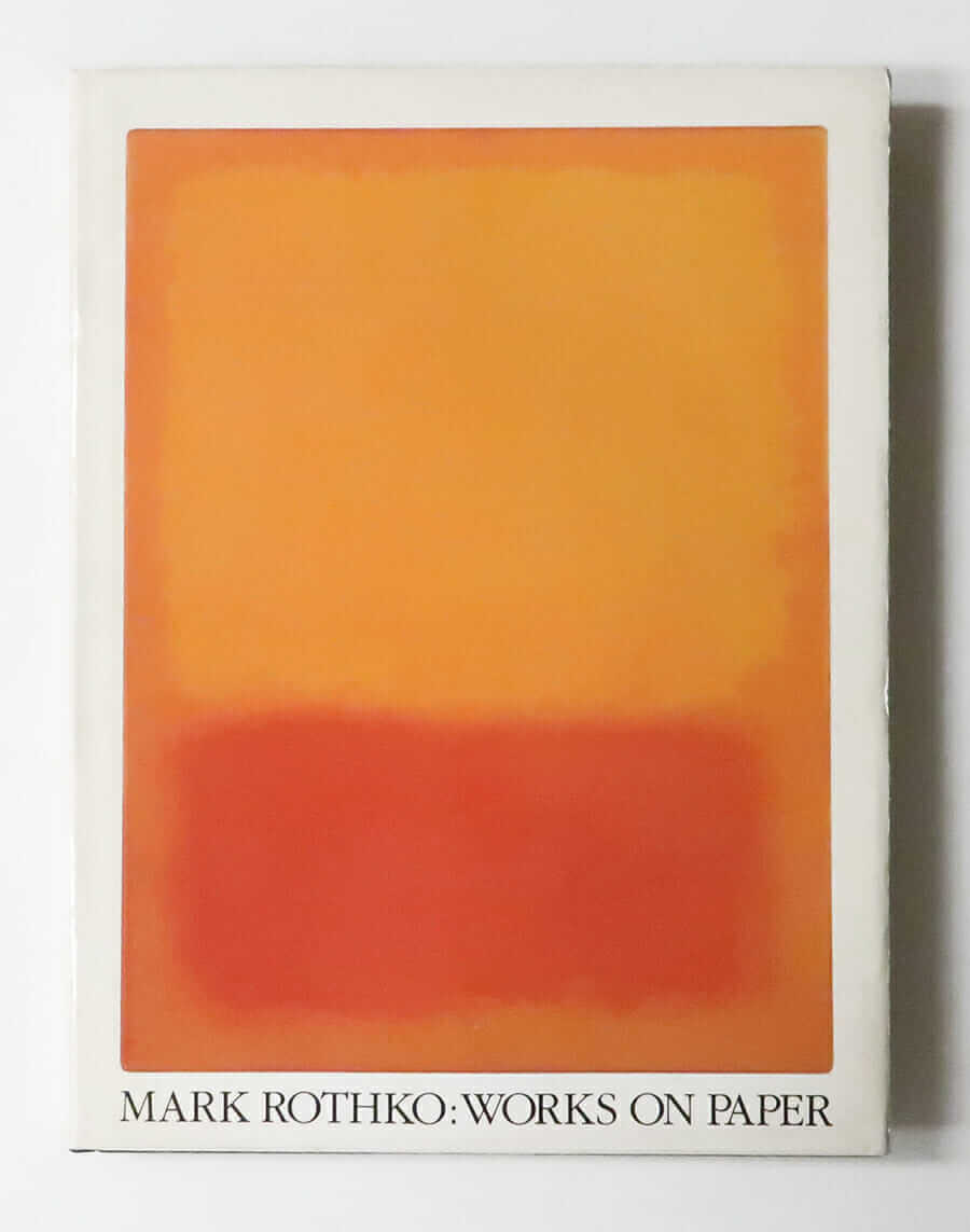 Mark Rothko: Works on Paper | edited by Bonnie Clearwater
