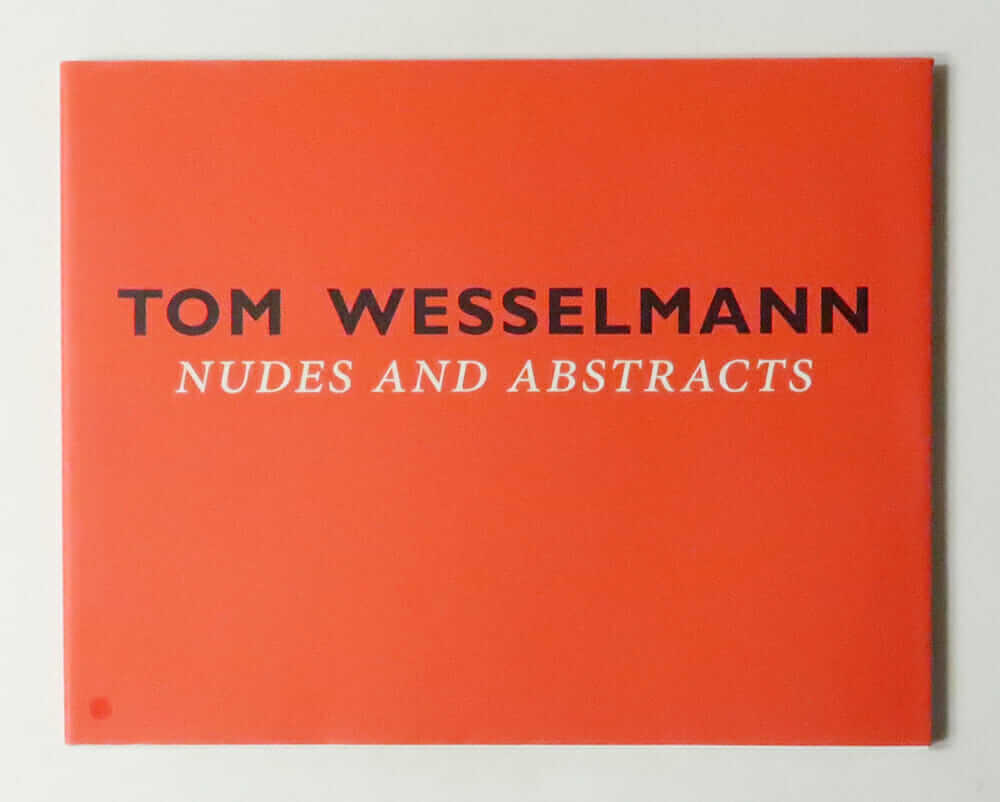 Tom Wesselmann: Nudes and Abstractions