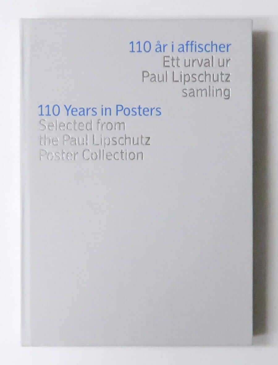 110 Years in Posters: Selected from the Paul Lipschutz Poster Collection