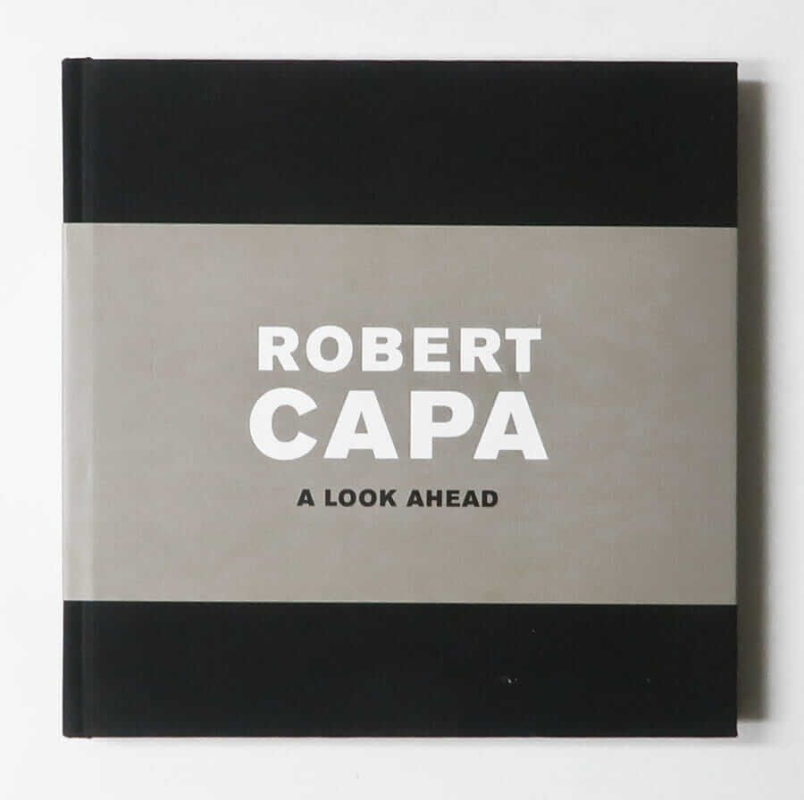 Robert Capa: A Look Ahead
