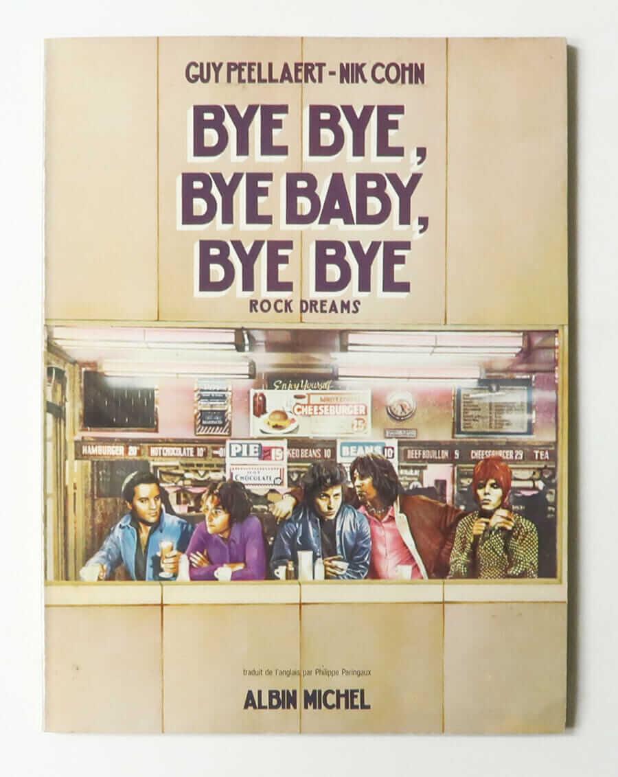 Bye Bye, Bye Baby, Bye Bye: Rock Dreams | Guy Peellaert and Nik Cohn