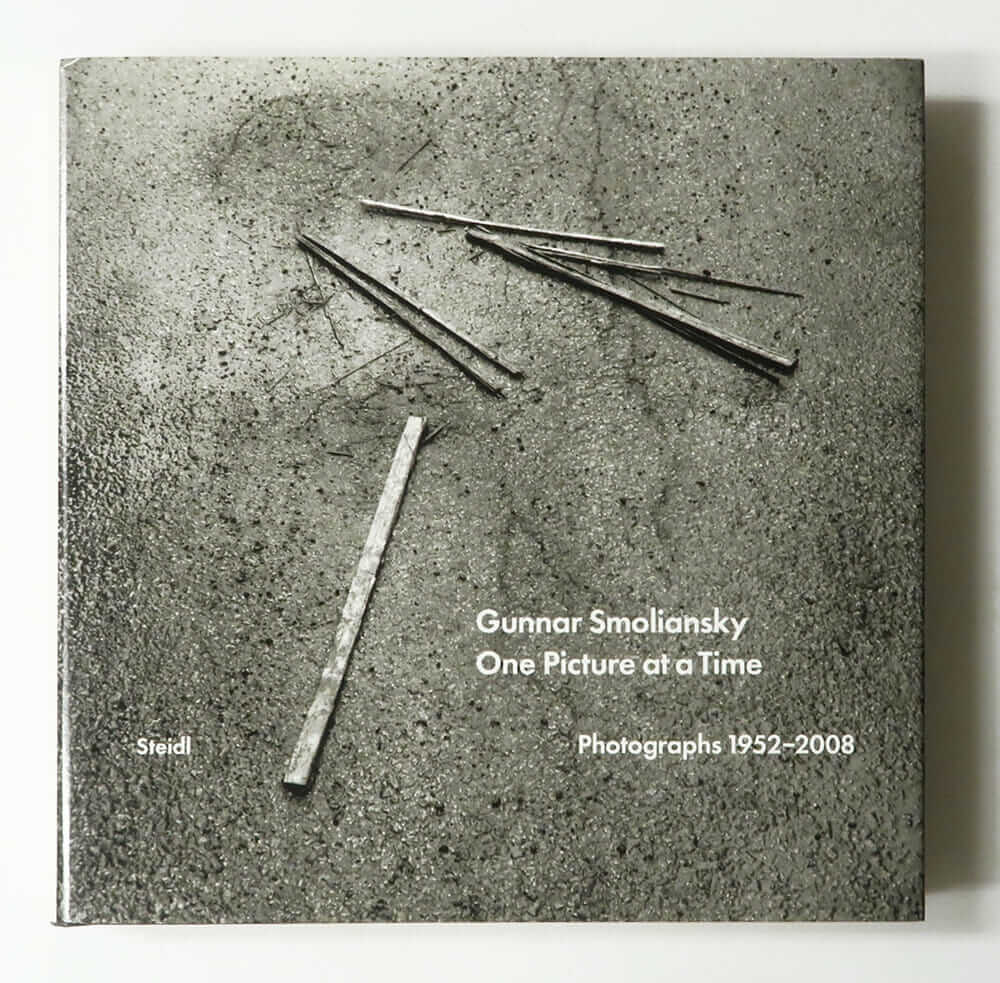 Gunnar Smoliansky One Picture at a Time: Photographs 1952-2008