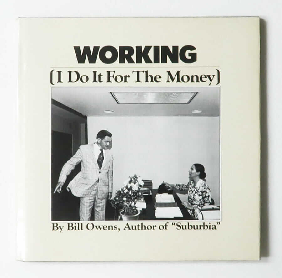 Working [I Do It For The Money] | Bill Owens