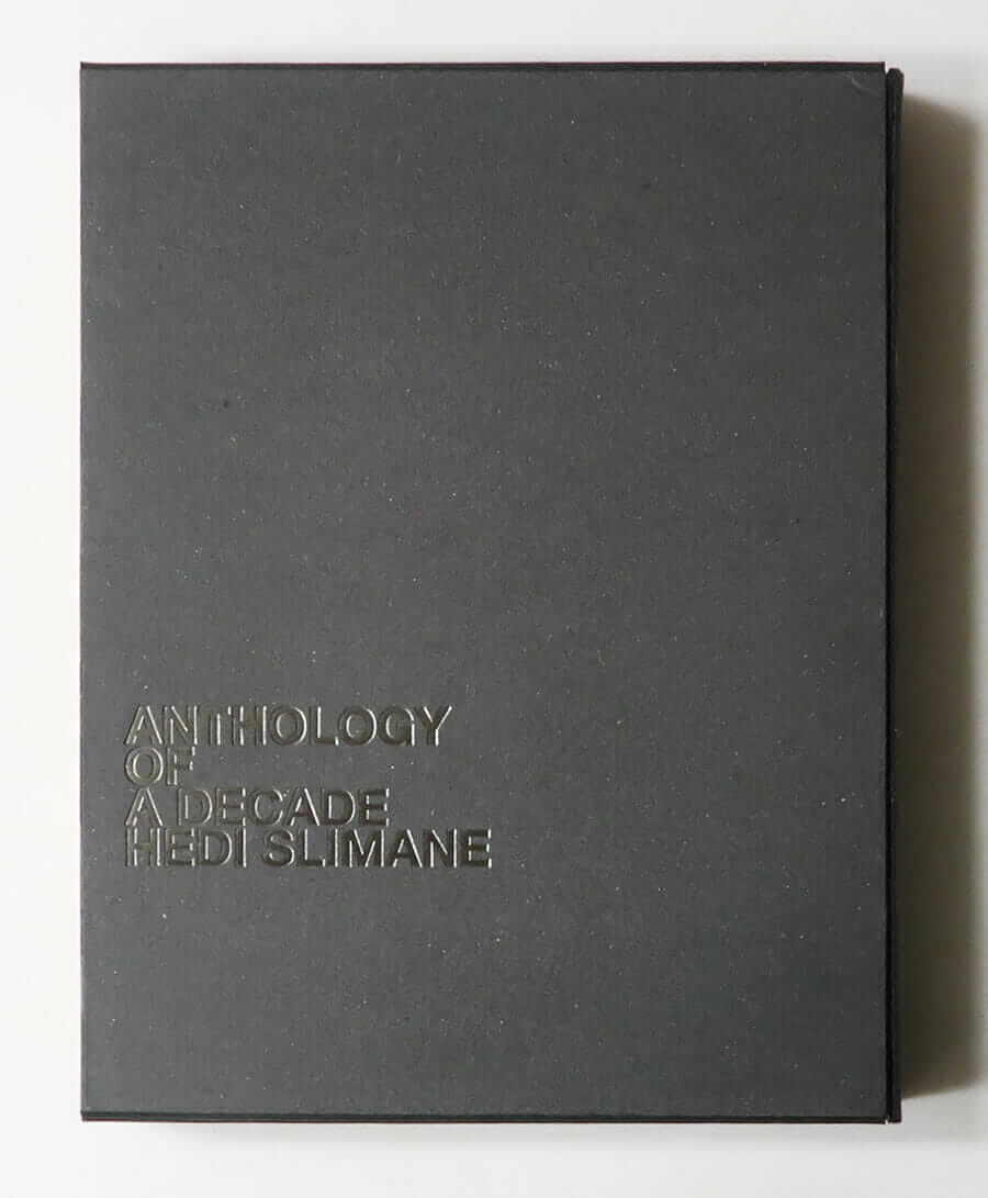 Anthology of A Decade 2000-2010 | Hedi Slimane