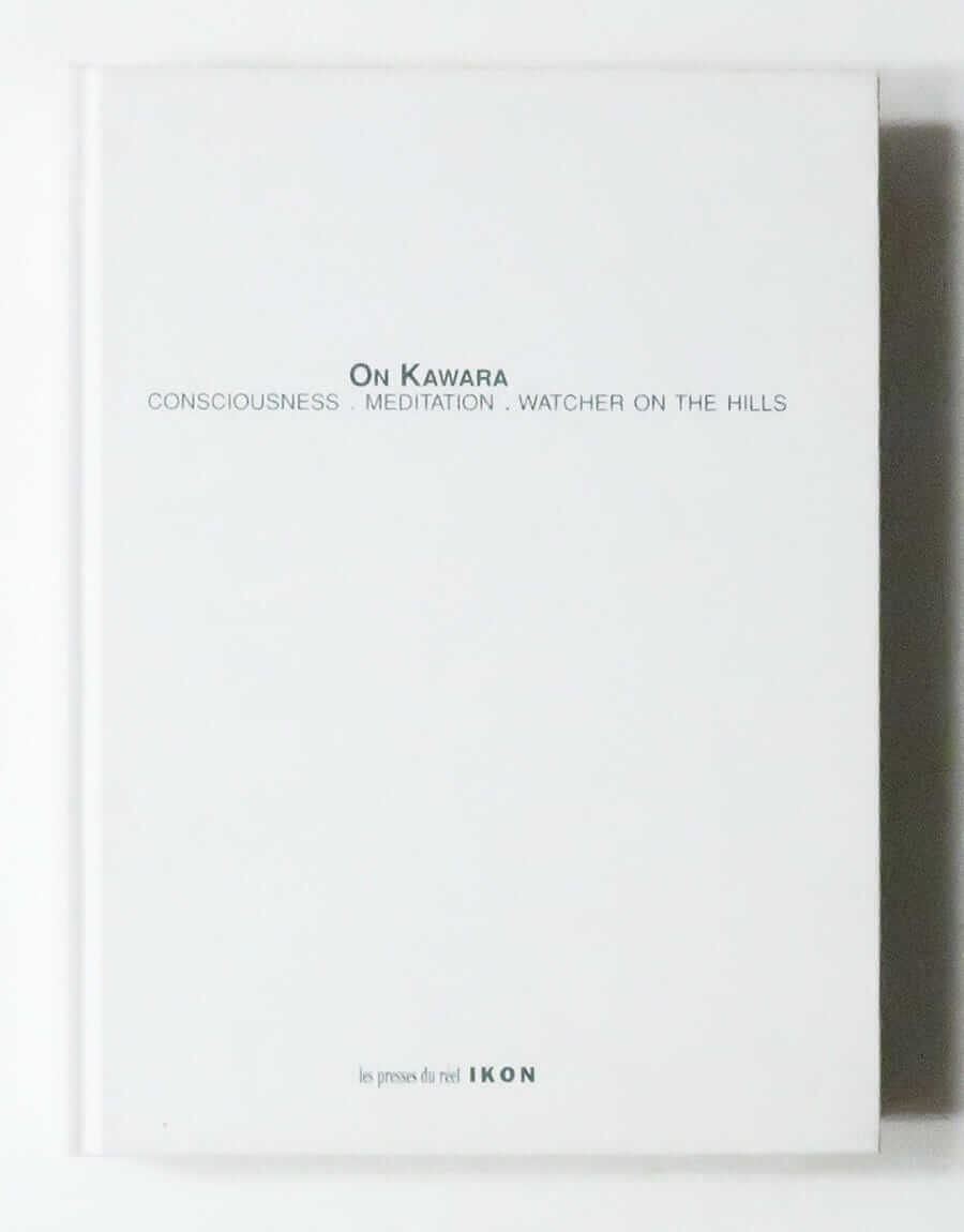 On Kawara, Consciousness Meditation Watcher on the hills