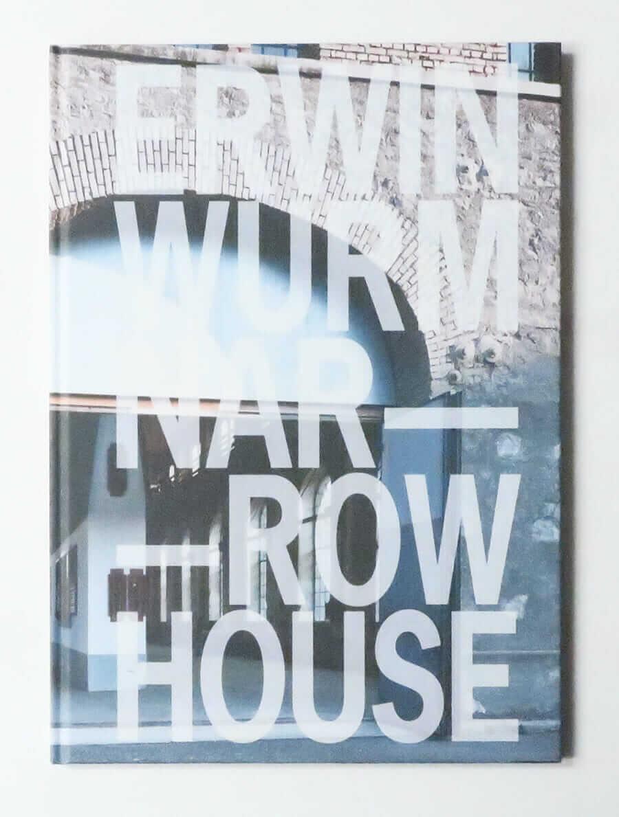 Narrow House | Erwin Wurm