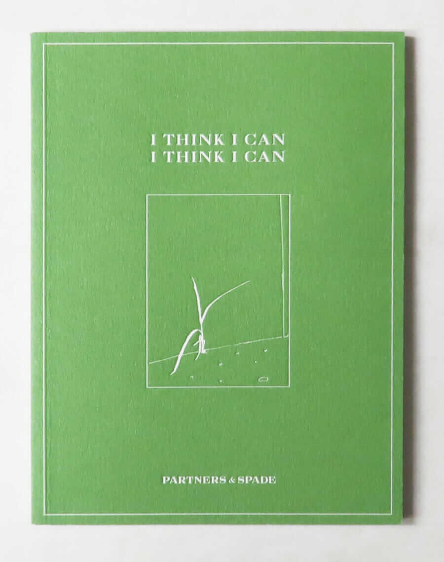 I Think I Can, I Think I Can | Partners & Spade