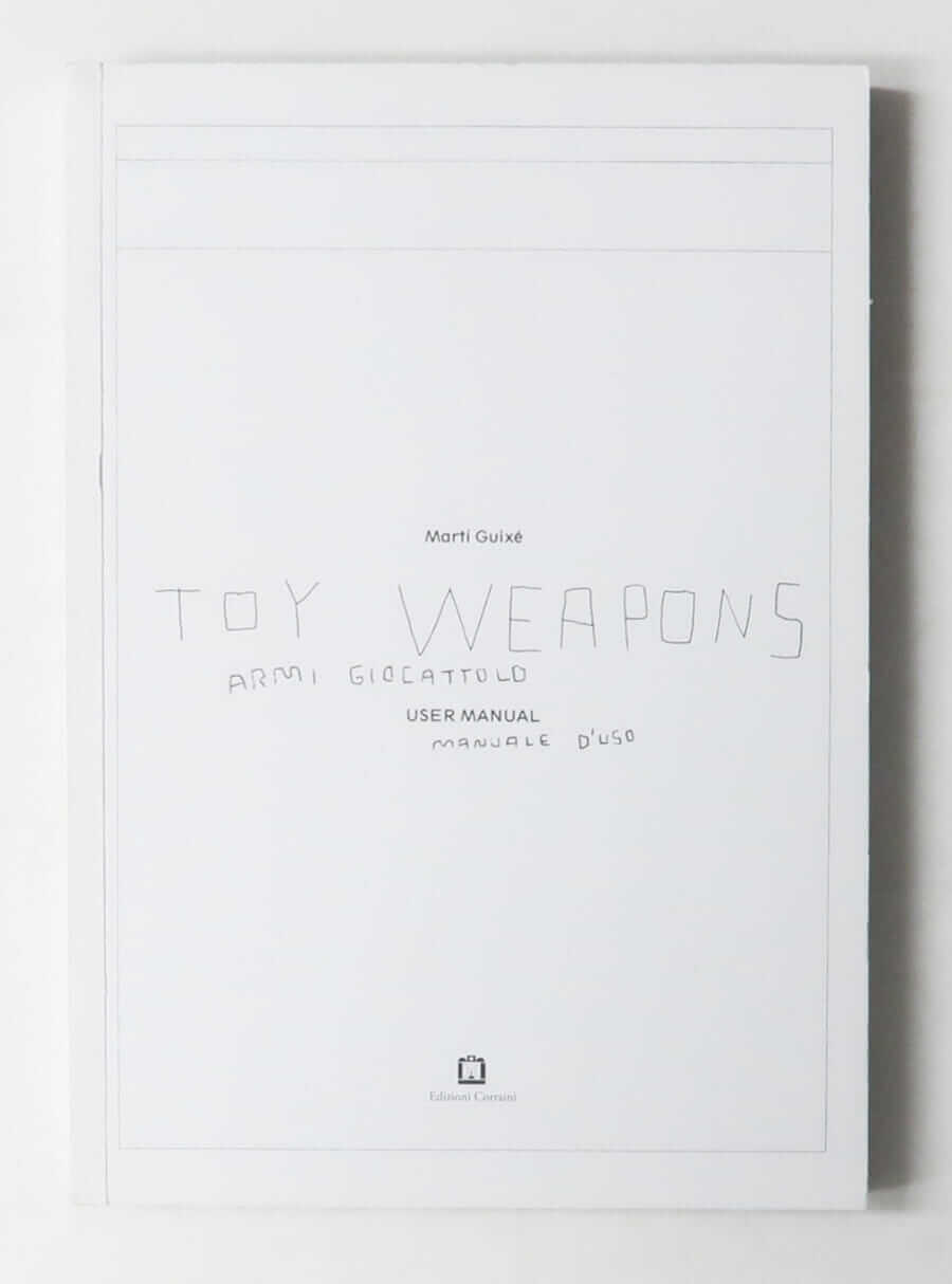 Toy Weapons | Marti Guixe