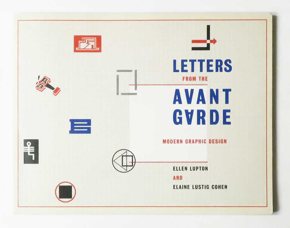 Letters from the Avant Garde: Modern Graphic Design