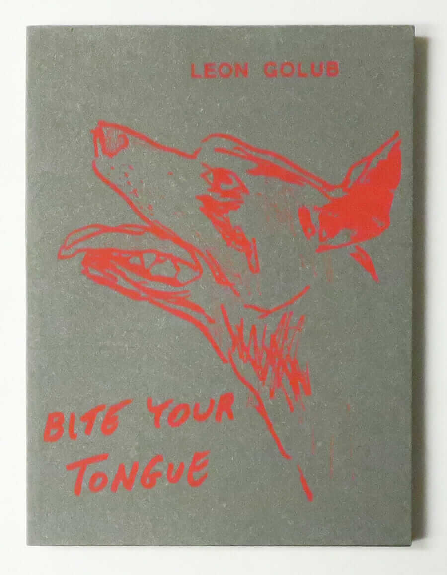 Bite Your Tongue | Leon Golub