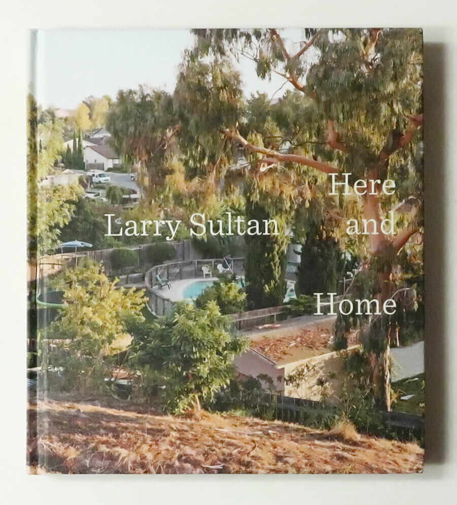 Here and Home | Larry Sultan