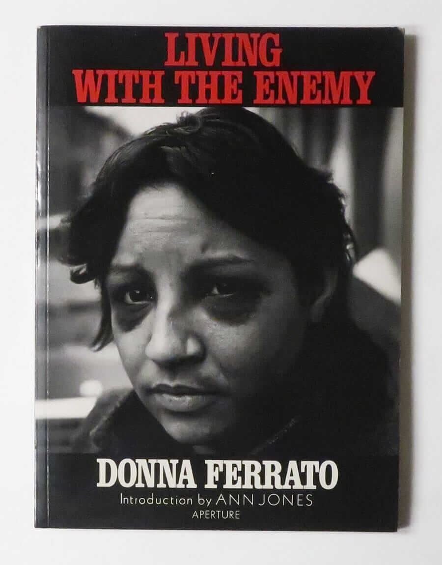 Living with the Enemy | Donna Ferrato