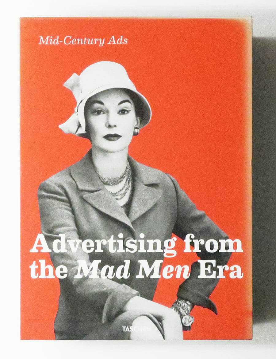 Mid-Century Ads: Advertising from the Mad Men Era (The Fifties / The Sixties)