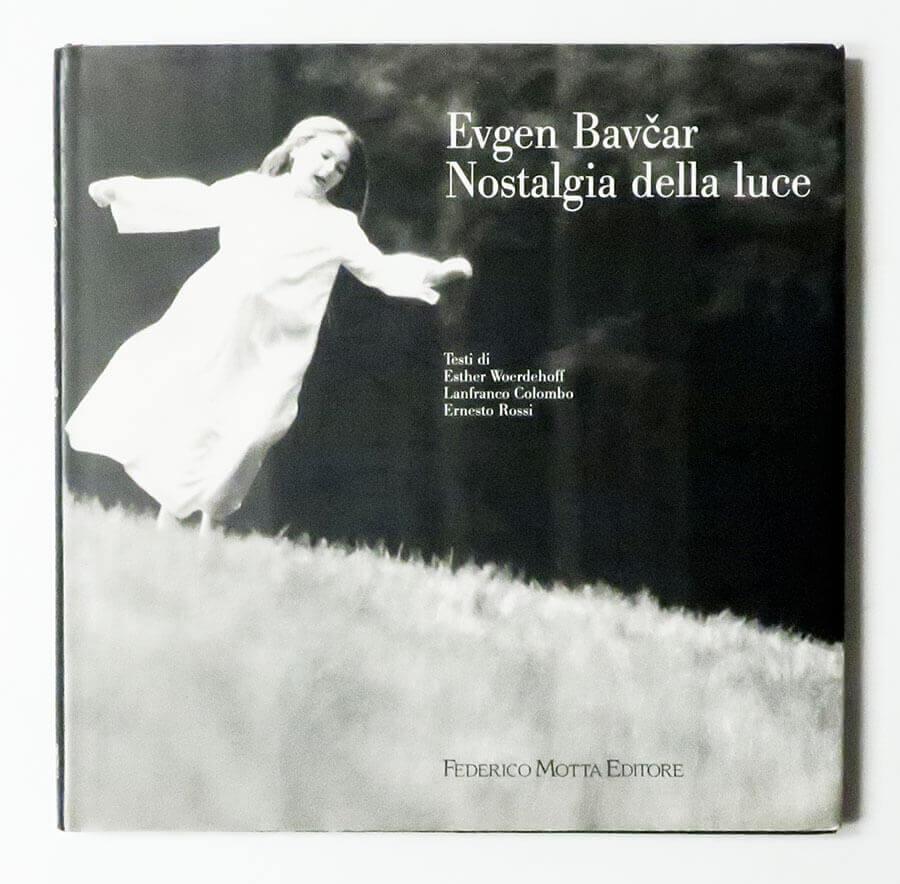 Nostalgia Della Luce | Evgen Bavčar