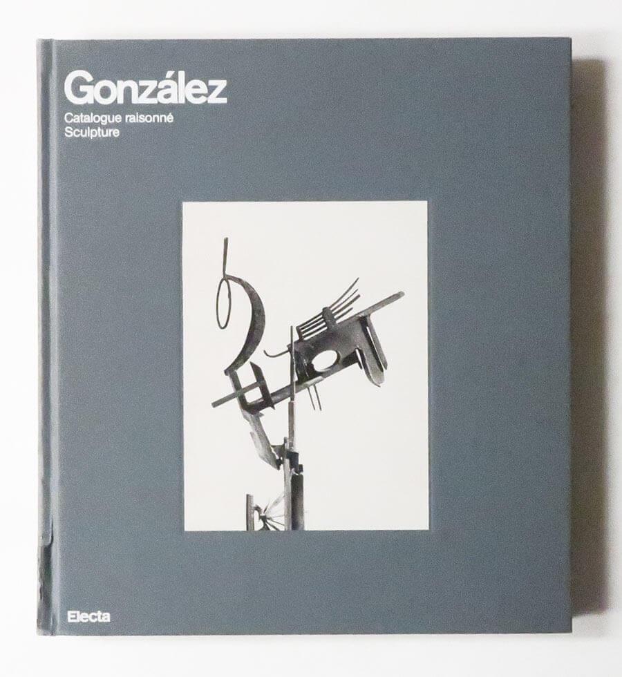 Julio González. Catalogue raisonné des sculptures.