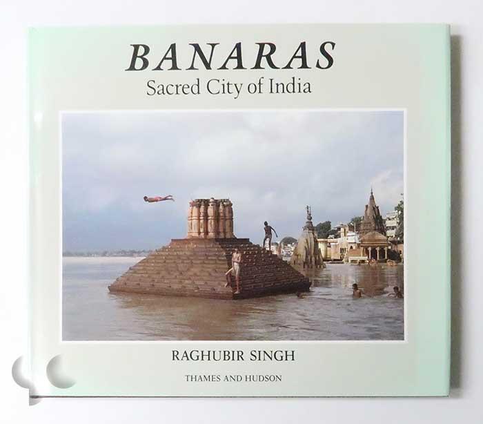 Banaras: Sacred City of India | Raghubir Singh