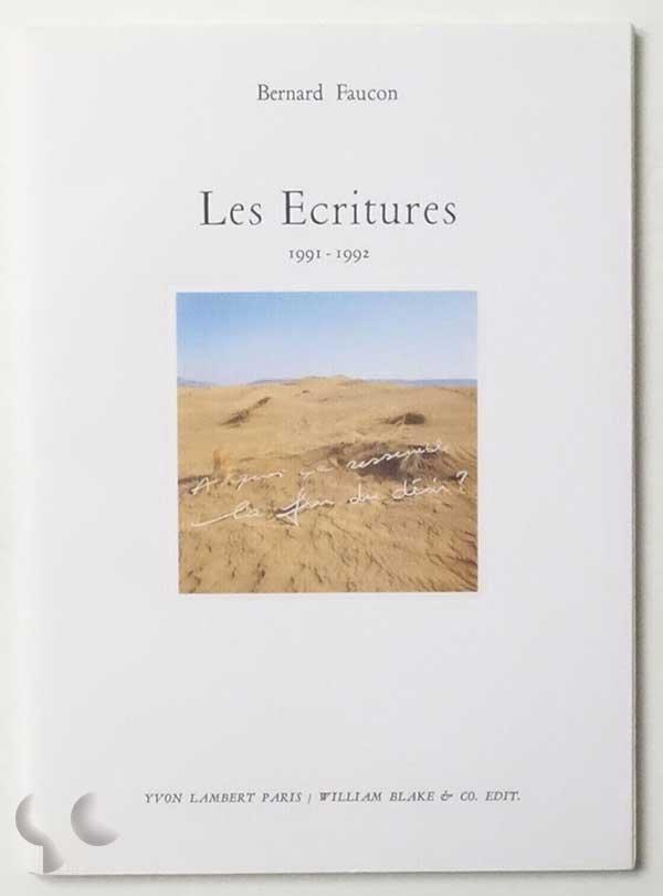 Les Ecritures 1991-1992   Bernard Faucon
