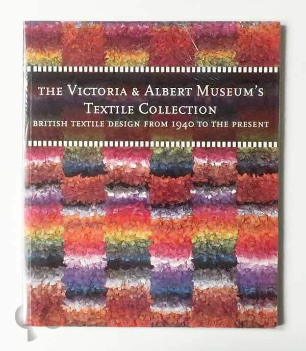 The Victoria and Albert Museum's Textile Collection: British Textile Design from 1940 to the present
